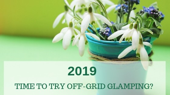 2019 – Time to try off-grid camping?